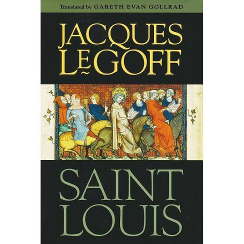 Saint Louis - by  Jacques Le Goff (Hardcover) - image 1 of 1