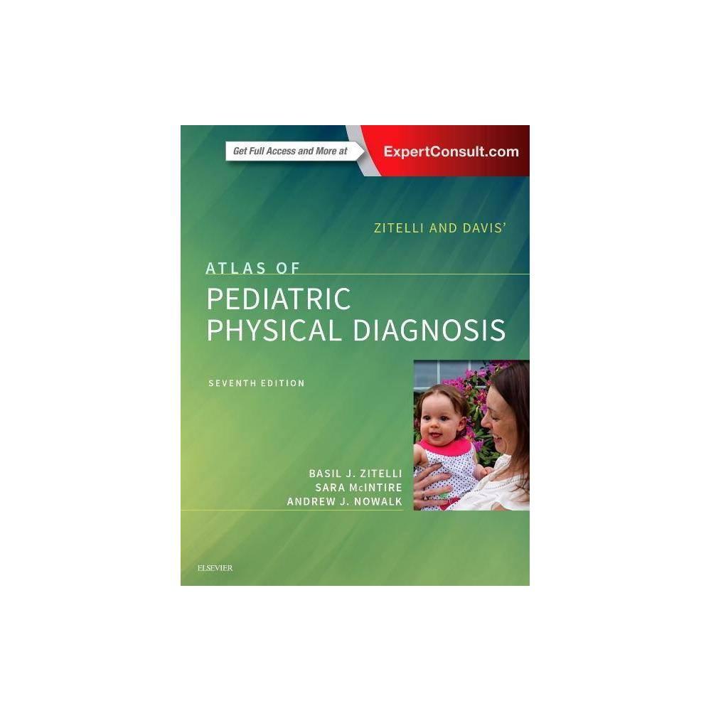 Zitelli And Davis Atlas Of Pediatric Physical Diagnosis 7th Edition By Basil J Zitelli Sara C Mcintire Andrew J Nowalk Hardcover