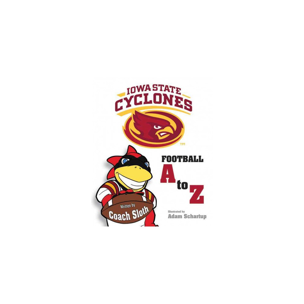 Iowa State Cyclones Football A to Z (Hardcover) (Ryan Sloth)