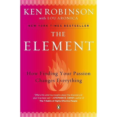 The Element - by  Ken Robinson & Lou Aronica (Paperback) - image 1 of 1
