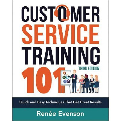Customer Service Training 101 - 3rd Edition by  Renee Evenson (Paperback)
