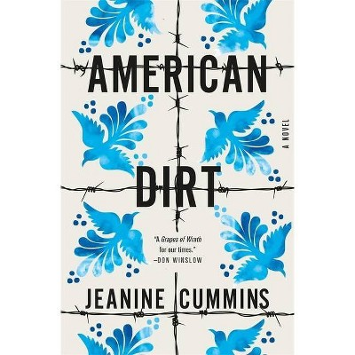 American Dirt - by  Jeanine Cummins (Hardcover)