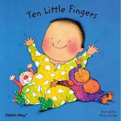 Ten Little Fingers - (Baby Board Books)(Board_book)