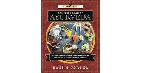 Llewellyn's Complete Book of Ayurveda : A Comprehensive Resource for the Understanding & Practice of - image 1 of 1