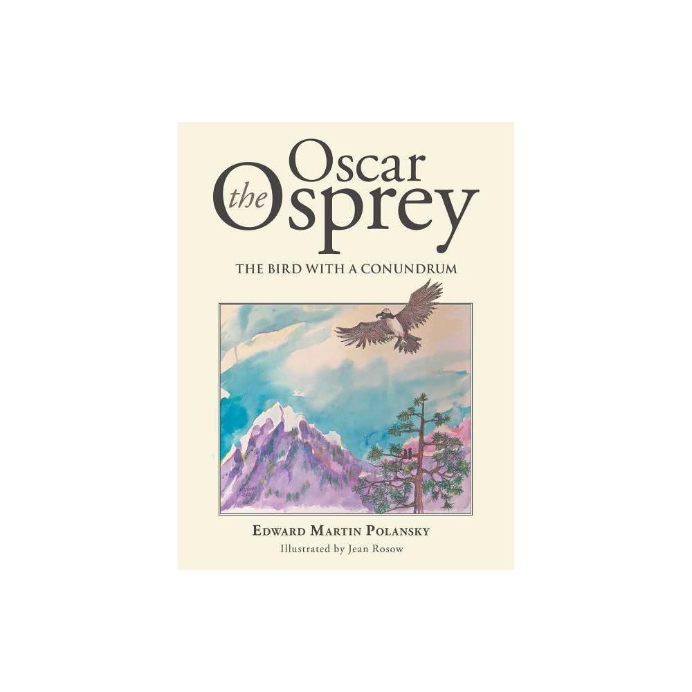 Oscar The Osprey By Edward Martin Polansky Paperback