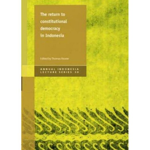The Return to Constitutional Democracy in Indonesia - (Annual Indonesia Lecture) (Paperback) - image 1 of 1