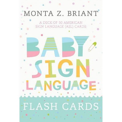 Baby Sign Language Flash Cards - by Monta Z Briant