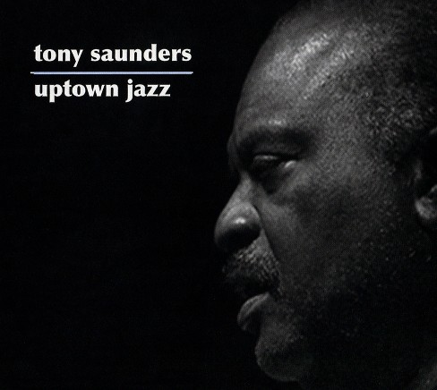 Tony saunders - Uptown jazz (CD) - image 1 of 1