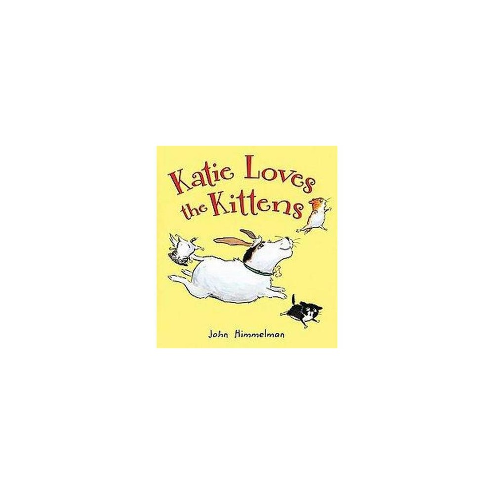 Katie Loves the Kittens (School And Library) (John Himmelman)
