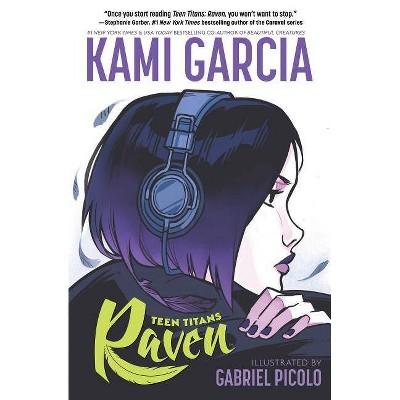 Teen Titans: Raven - by Kami Garcia (Paperback)