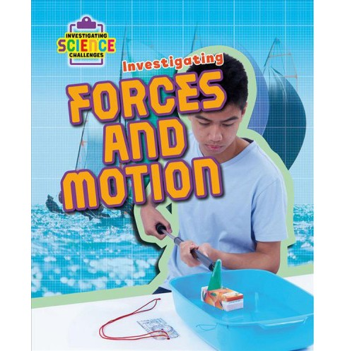 Investigating Forces and Motion -  by Richard Spilsbury (Paperback) - image 1 of 1