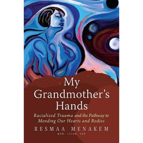 My Grandmother's Hands - by  Resmaa Menakem (Paperback) - image 1 of 1