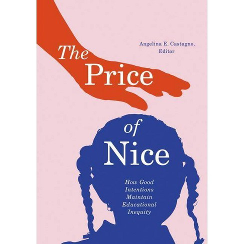 The Price of Nice - by  Angelina E Castagno (Paperback) - image 1 of 1
