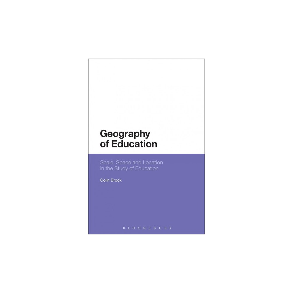 Geography of Education : Scale, Space and Location in the Study of Education - (Paperback)