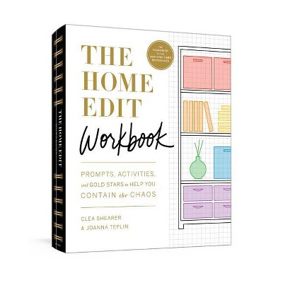 The Home Edit Workbook - by Clea Shearer & Joanna Teplin (Paperback)