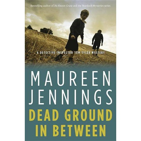 Dead Ground in Between - (Tom Tyler Mystery) by  Maureen Jennings (Paperback) - image 1 of 1