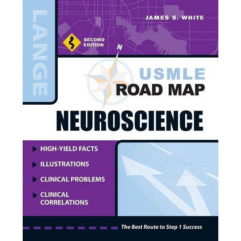 USMLE Road Map Neuroscience, Second Edition - (USMLE Road Maps) 2 Edition by  James S White (Paperback) - image 1 of 1
