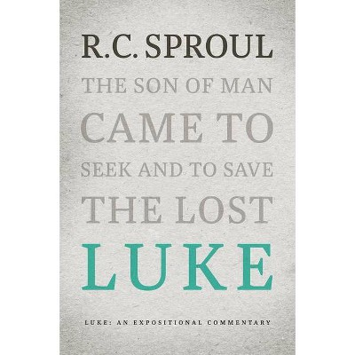 Luke - (Expositional Commentary) by  R C Sproul (Hardcover)