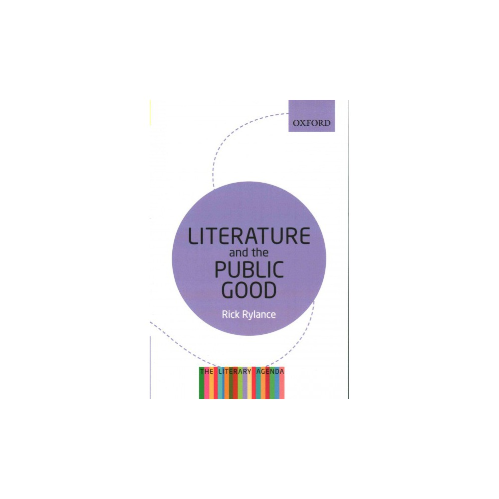 Literature and the Public Good (Paperback) (Rick Rylance)