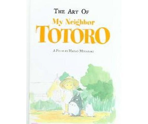 Art of My Neighbor Totoro (Hardcover) (Nobuhiro Watsuki) - image 1 of 1