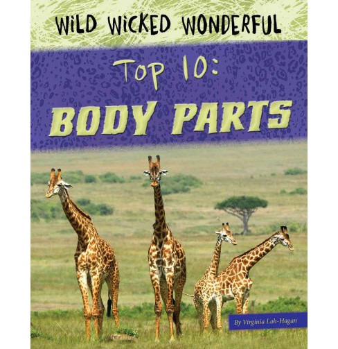 Top 10 Body Parts (Paperback) (Virginia Loh-hagan) - image 1 of 1