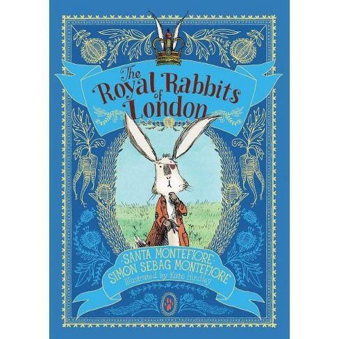 The Royal Rabbits of London - by  Santa Montefiore & Simon Sebag Montefiore (Paperback) - image 1 of 1