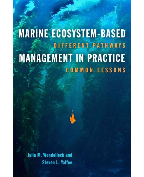 Marine Ecosystem-Based Management in Practice : Different Pathways, Common Lessons (Paperback) (Julia M. - image 1 of 1