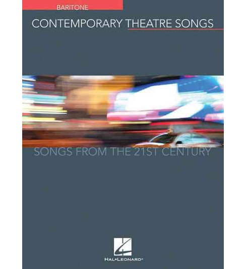Contemporary Theatre Songs : Baritone - Songs from the 21st Century (Paperback) - image 1 of 1