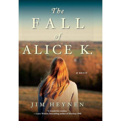 The Fall of Alice K. - by  Jim Heynen (Hardcover) - image 1 of 1