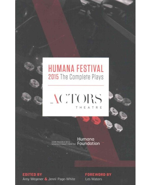 Humana Festival 2015 : The Complete Plays (Paperback) - image 1 of 1