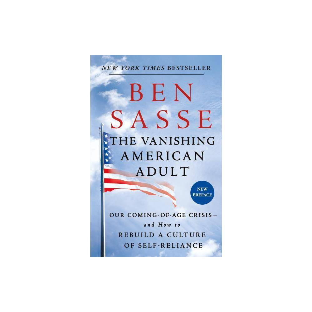 The Vanishing American Adult By Ben Sasse Paperback