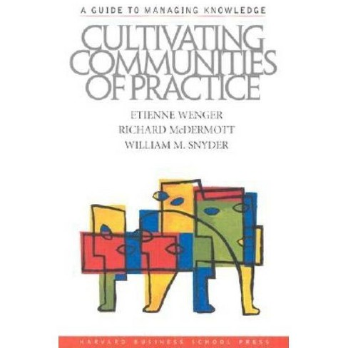 Cultivating Communities of Practice - by  Etienne Wenger & Richard A McDermott & William Snyder - image 1 of 1