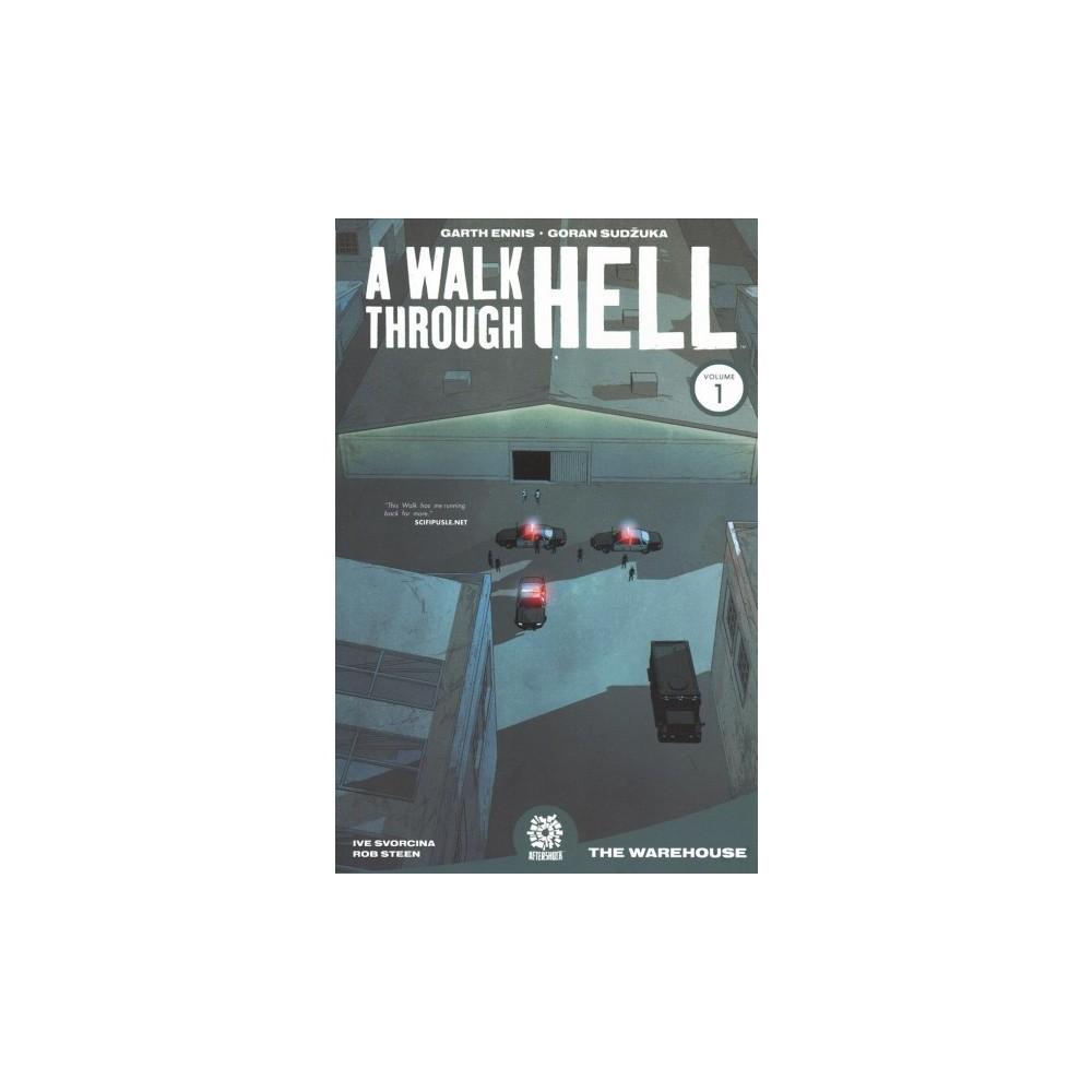 Walk Through Hell 1 : The Warehouse - (A Walk Through Hell) by Garth Ennis (Paperback)