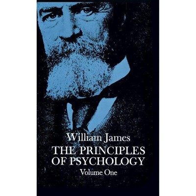The Principles of Psychology, Vol. 1 - (Dover Books on Biology, Psychology, and Medicine) by  William James (Paperback)