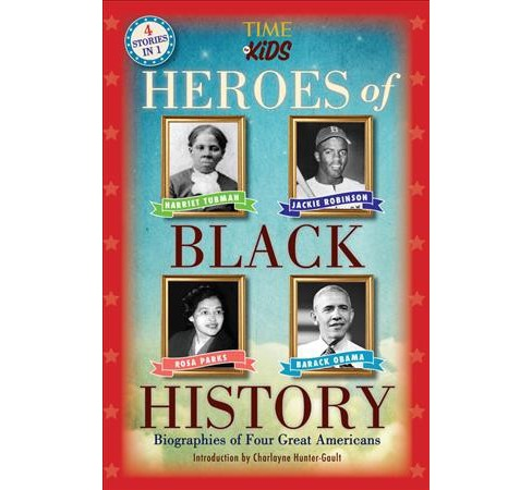 Heroes of Black History : Biographies of Four Great Americans: Harriet Tubman, Jackie Robinson, Rosa - image 1 of 1