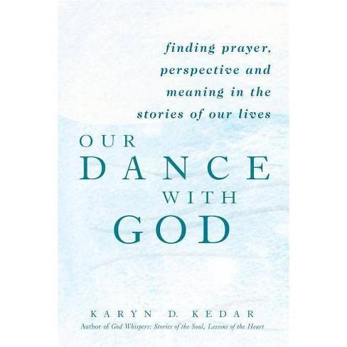 Our Dance with God - by  Karyn D Kedar (Paperback) - image 1 of 1