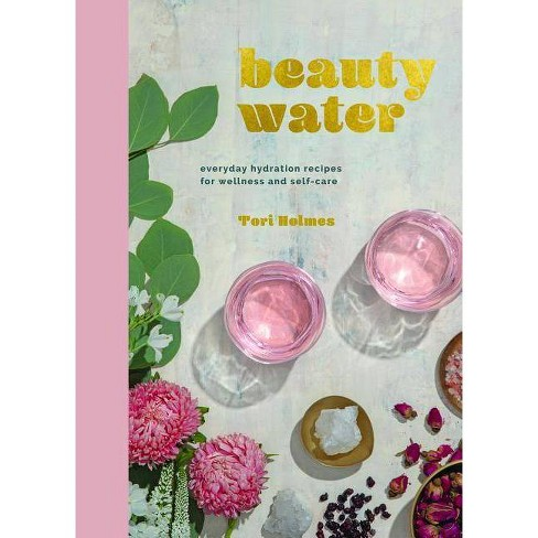 Beauty Water - by  Tori Holmes (Hardcover) - image 1 of 1