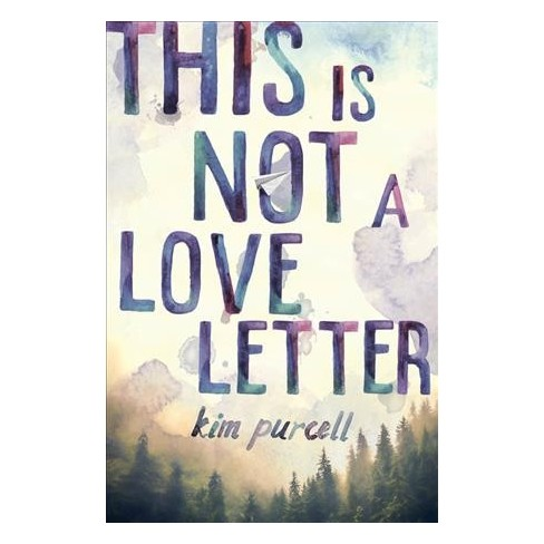 This Is Not A Love Letter   By Kim Purcell (Hardcover) : Target