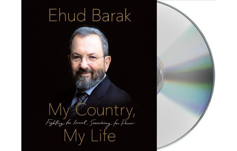 My Country, My Life : Fighting for Israel, Searching for Peace - Unabridged by Ehud Barak (CD/Spoken - image 1 of 1