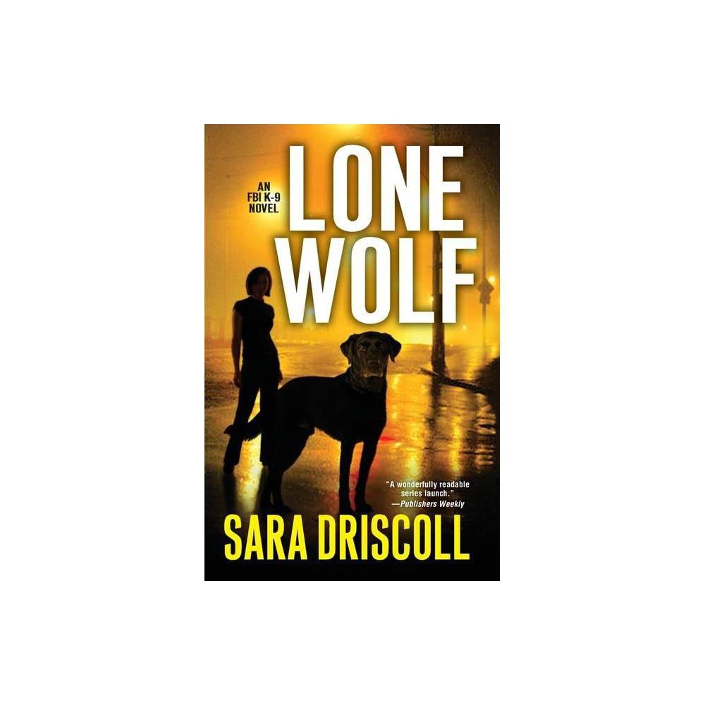 Lone Wolf F B I K 9 Novel By Sara Driscoll Paperback
