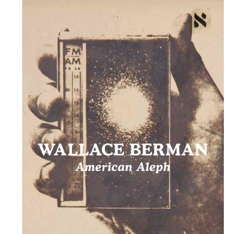 Wallace Berman : American Aleph (Hardcover) - image 1 of 1
