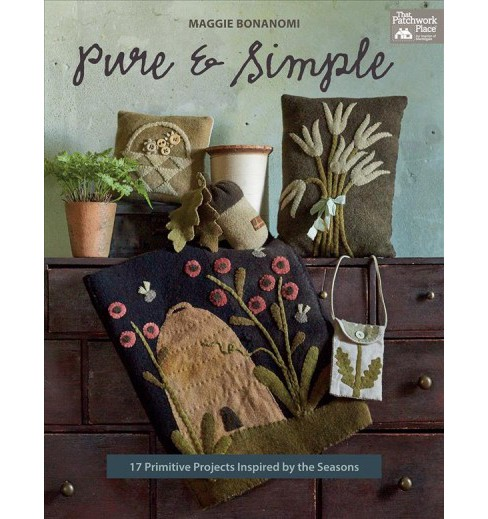 Pure & Simple : 17 Primitive Projects Inspired by the Seasons -  by Maggie Bonanomi (Paperback) - image 1 of 1