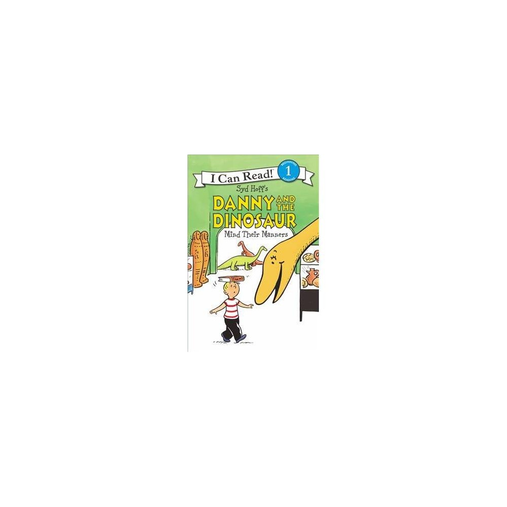 Danny and the Dinosaur Mind Their Manners - (I Can Read. Level 1) by Bruce Hale (Hardcover)
