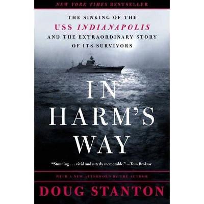 In Harm's Way - by  Doug Stanton (Paperback)