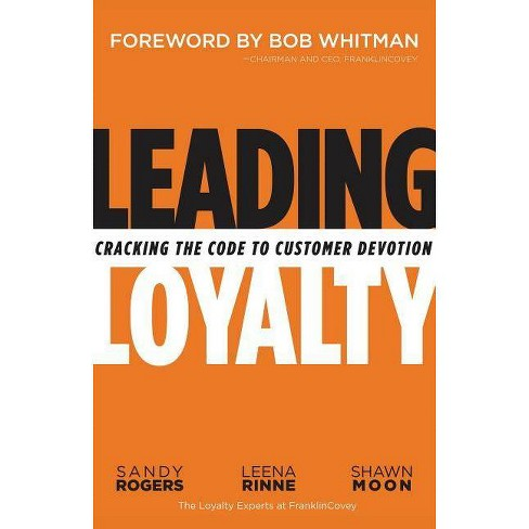 Leading Loyalty - by  Sandy Rogers & Leena Rinne & Shawn Moon (Hardcover) - image 1 of 1