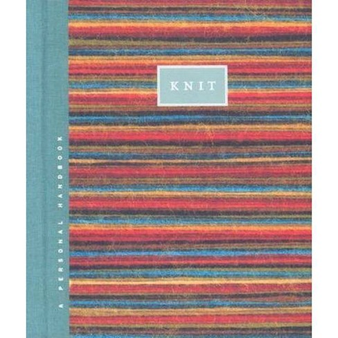 Knit - (Nelson's Personal Handbook) by  Melanie Falick (Hardcover) - image 1 of 1