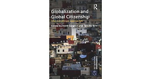 Globalization and Global Citizenship : Interdisciplinary Approaches (Hardcover) - image 1 of 1