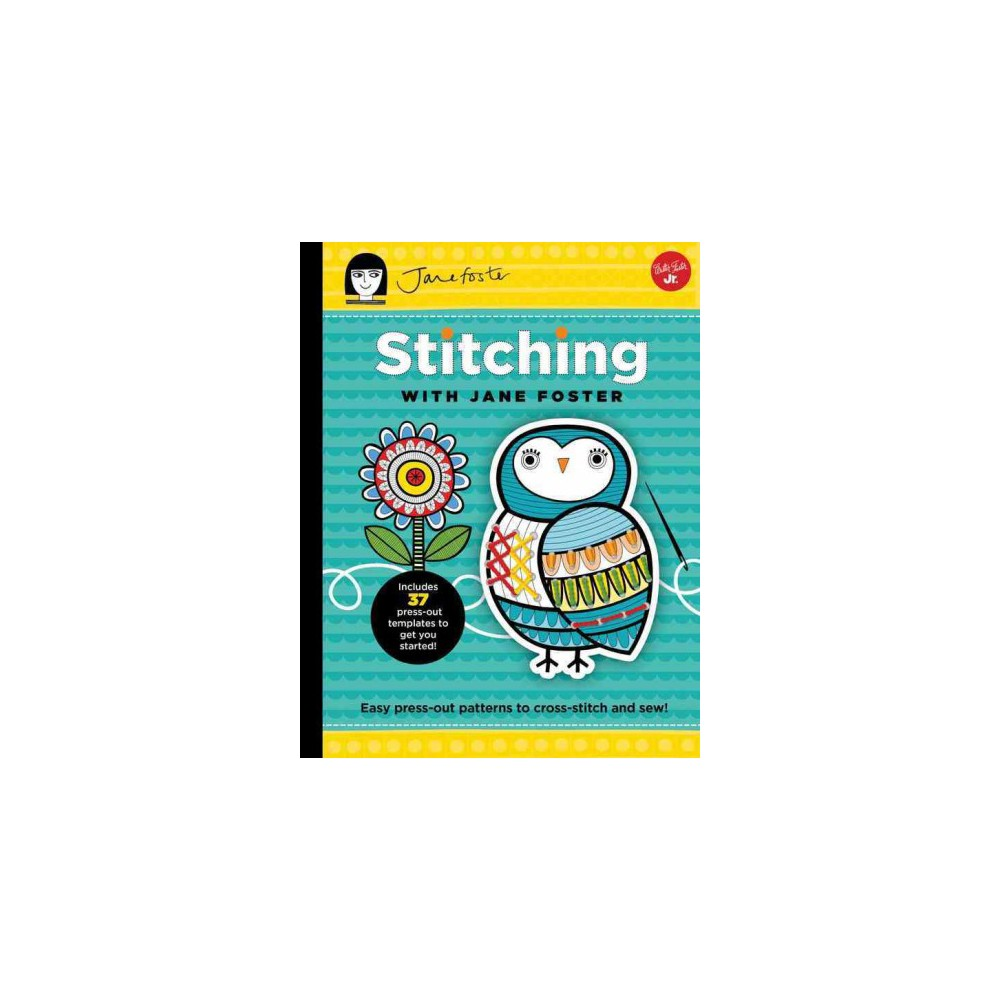Stitching With Jane Foster - (Hardcover)