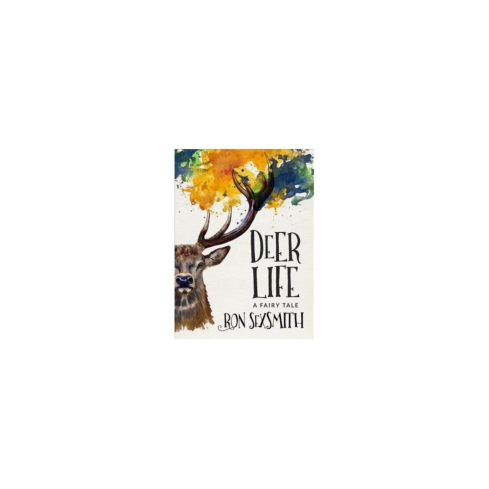 Deer Life - by Ron Sexsmith (Paperback)