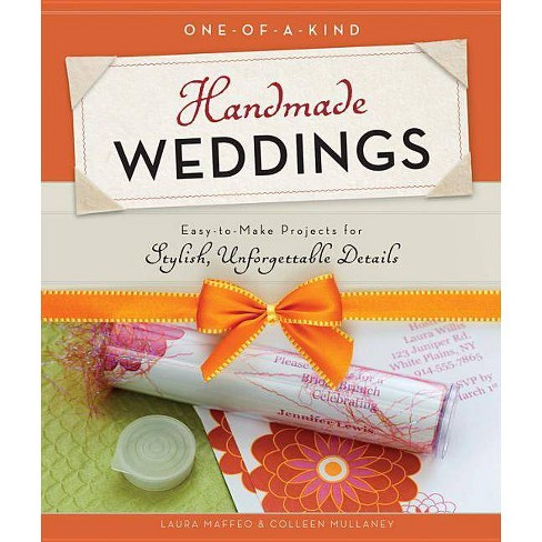 One-Of-A-Kind Handmade Weddings - by  Laura Maffeo & Colleen Mullaney (Paperback) - image 1 of 1